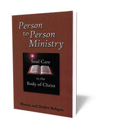 Person to Person Ministry - Soul Care in the Body of Christ