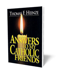 Answers To My Catholic Friends - Book - Soft Cover from The Berean Call Store