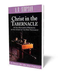 Christ in the Tabernacle - Book - Soft Cover from The Berean Call Store