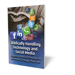 Biblically Handling Technology and Social Media - Booklet from The Berean Call Store