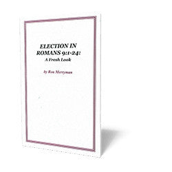Election in Romans 9:1-24: A Fresh Look