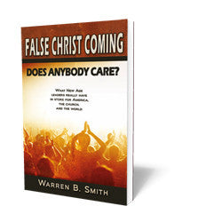 False Christ Coming - Does Anybody Care?
