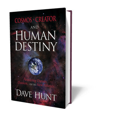 Cosmos, Creator, and Human Destiny - Book - Hardback from The Berean Call Store