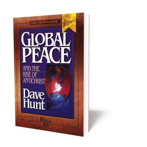 Global Peace and the Rise of Antichrist - Book - Soft Cover from The Berean Call Store