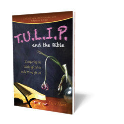 TULIP and the Bible: Comparing the Works of Calvin to the Word of God
