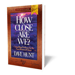 How Close Are We? - Book - Soft Cover from The Berean Call Store