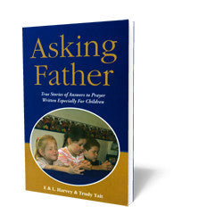 Asking Father - Book - Soft Cover from The Berean Call Store