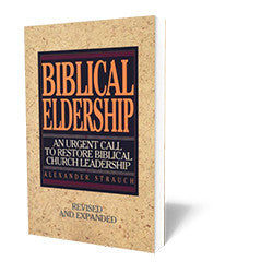 Biblical Eldership - Book - Soft Cover from The Berean Call Store