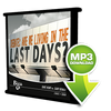 Are We Living in the Last Days? - CD - Audio from The Berean Call Store