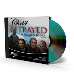 Christ Betrayed by Friends Today