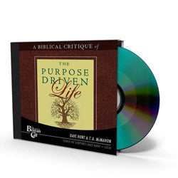 A Biblical Critique of the Purpose Driven Life - CD - Audio from The Berean Call Store