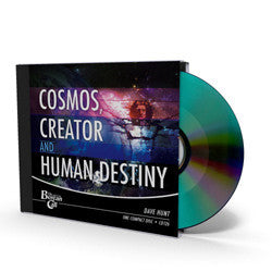 Cosmos, Creator, and Human Destiny - CD - Audio from The Berean Call Store