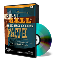 An Urgent Call to a Serious Faith - CD - Audio from The Berean Call Store