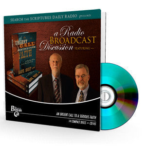 An Urgent Call to a Serious Faith, STSD Radio Discussion - CD - Audio from The Berean Call Store
