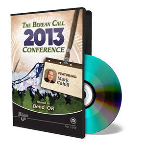 2013 TBC Conference: Mark Cahill - CD - Audio from The Berean Call Store