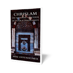 Chrislam — The Blending Together of Islam & Christianity