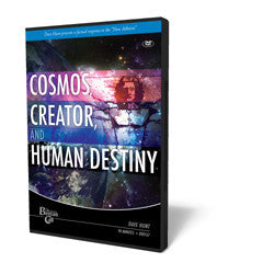 Cosmos, Creator, and Human Destiny - DVD from The Berean Call Store