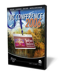 2006 TBC Conference Complete - DVD from The Berean Call Store