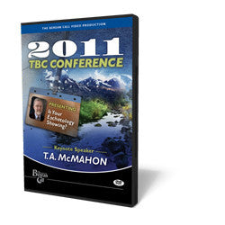 2011 Conference DVD T.A. McMahon - Eschatology