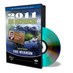 2011 Conference DVD Paul Wilkinson - Three Themes - DVD from The Berean Call Store