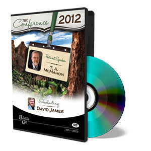2012 Conference DVD - T. A. McMahon - David James - DVD from The Berean Call Store