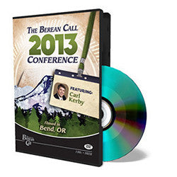 2013 Conference DVD - Carl Kerby - DVD from The Berean Call Store