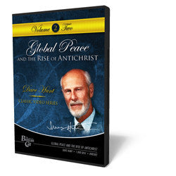 Global Peace and the Rise of the Antichrist - DVD from The Berean Call Store