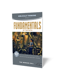 Biblically Thinking About - Fundamentals Booklet - Berean Bite Booklet from The Berean Call Store
