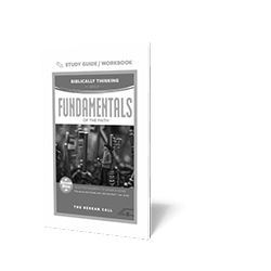 Biblically Thinking About - Fundamentals Study Guide - Berean Bite Study Guide from The Berean Call Store
