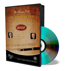 Audio Newsletter Cover Articles 2008 - CD - Audio Newsletter from The Berean Call Store