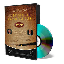 Audio Newsletter Cover Articles 2012 - CD - Audio Newsletter from The Berean Call Store
