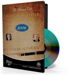 Audio Newsletter 2006 - CD - MP3 Newsletter from The Berean Call Store