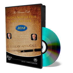 Audio Newsletter 2014 - CD - MP3 Newsletter from The Berean Call Store
