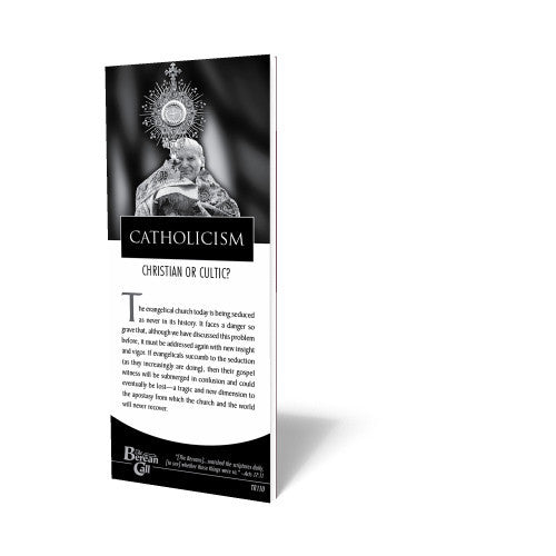 Catholicism - Christian or Cultic? - Tract from The Berean Call Store
