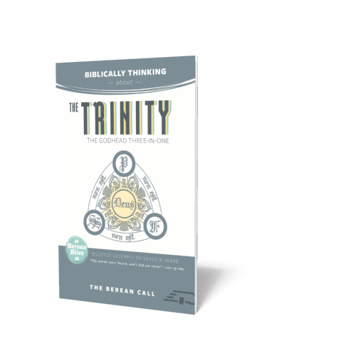 Biblically Thinking About - The Trinity Booklet - Berean Bite Booklet from The Berean Call Store