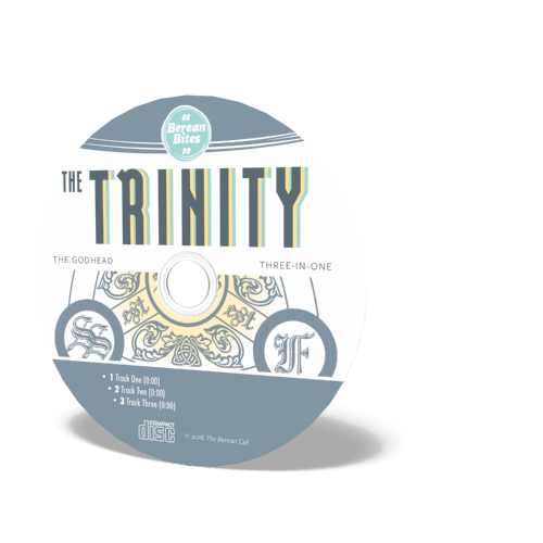 Biblically Thinking About - The Trinity Audio CD - Berean Bite Audio CD from The Berean Call Store