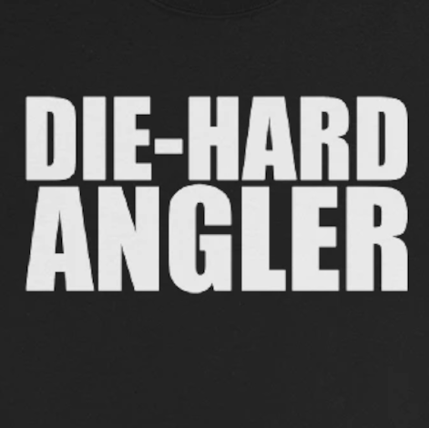 Black long sleeve fishing gear text design that says die-hard angler.