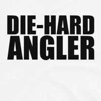 White tee fishing gear text design that says die-hard angler.