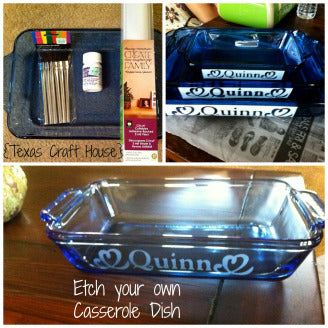 Etch your own Casserole Dishes