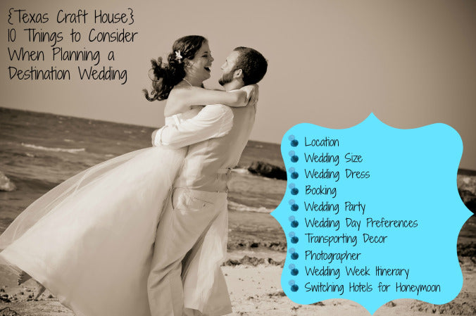 Top 10 Things to Consider When Planning a Destination Wedding