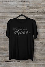 Load image into Gallery viewer, Chews on Shoes Men's/Unisex or Women's T-shirt