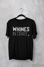 Load image into Gallery viewer, Whines In Crate Men's/Unisex or Women's T-shirt