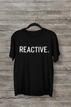 Load image into Gallery viewer, Reactive Men's/Unisex or Women's T-shirt