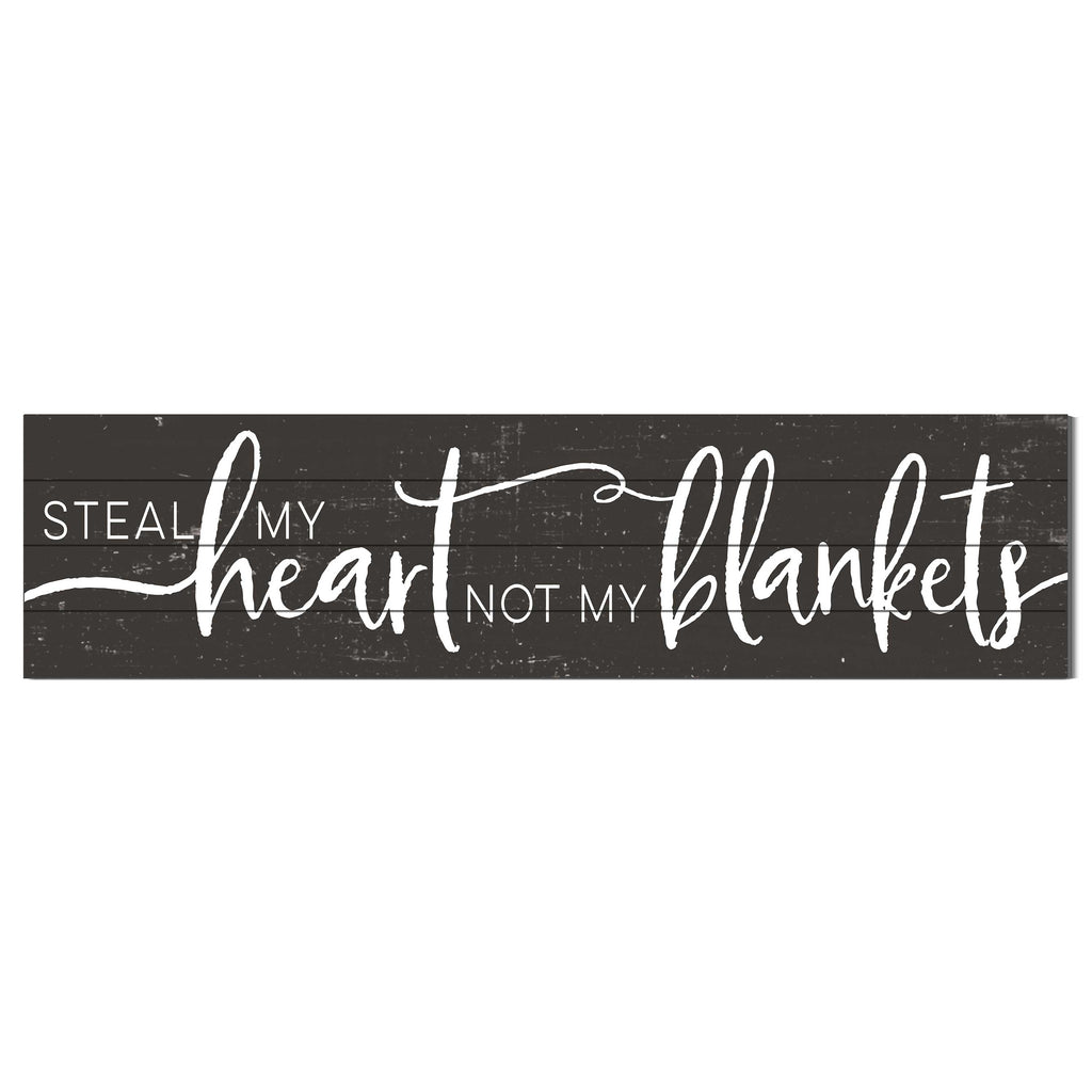 40x10 Weathered Charcoal Slat Sign Steal Heart Not Blankets