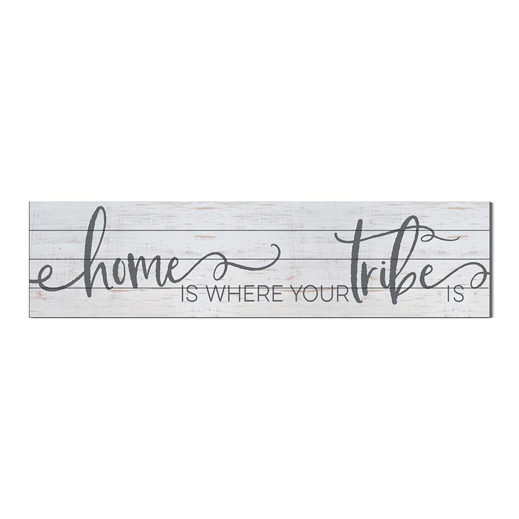 40x10 Whitewash Slat Sign Home is Where Tribe Is