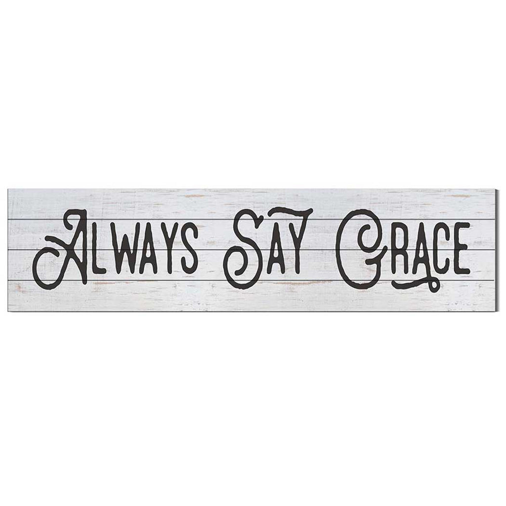 40x10 Whitewash Slat Sign Always Say Grace