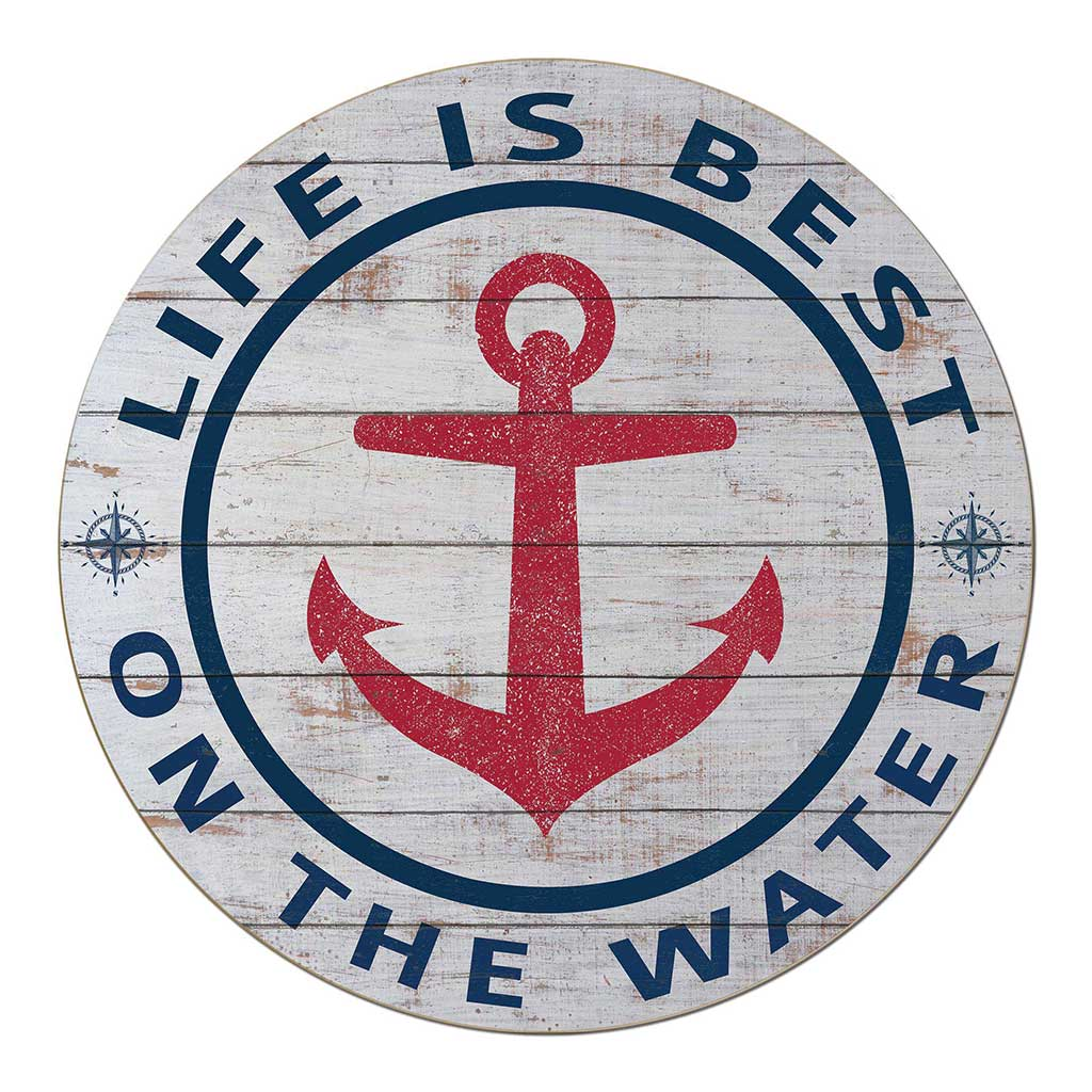 20X20 Indoor Outdoor Life is Best  Water Anchor Circle Sign