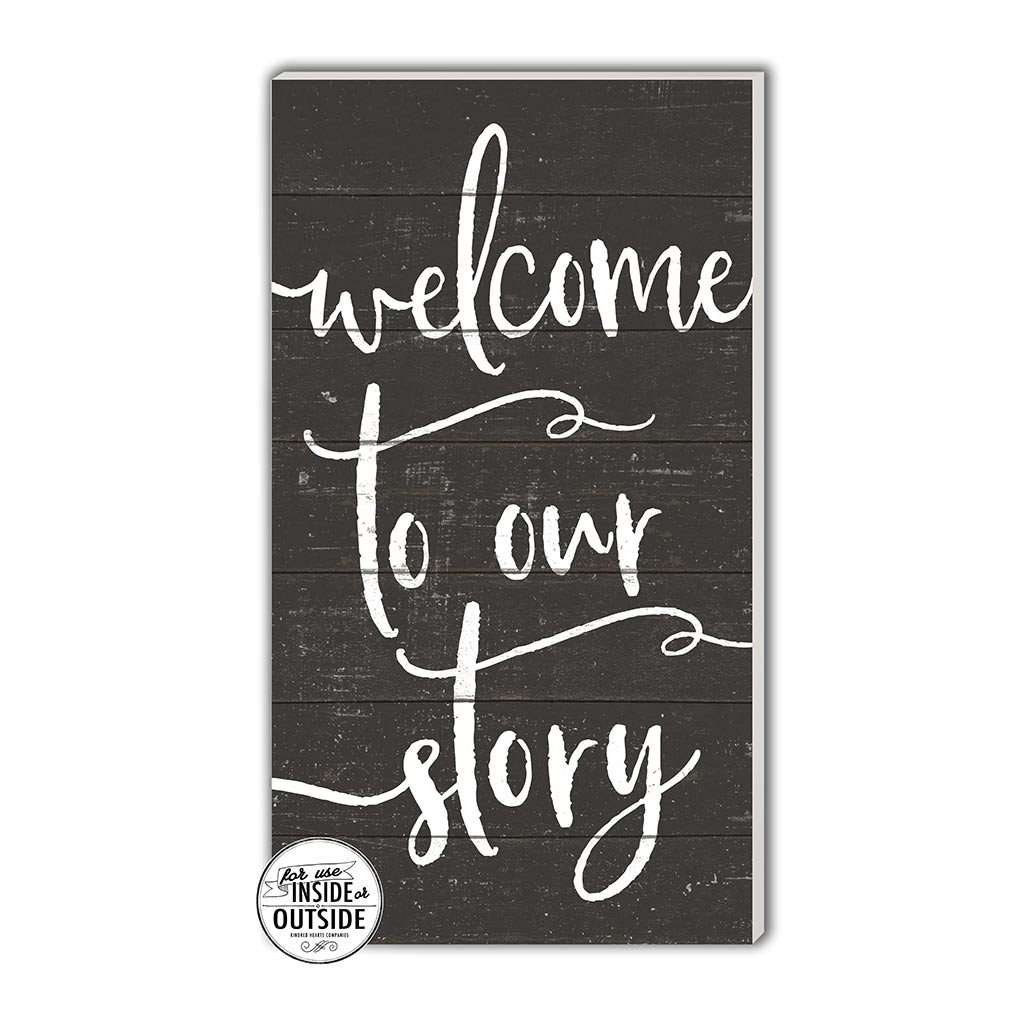 11x20 Indoor Outdoor Charcoal Sign Welcome to Our Story