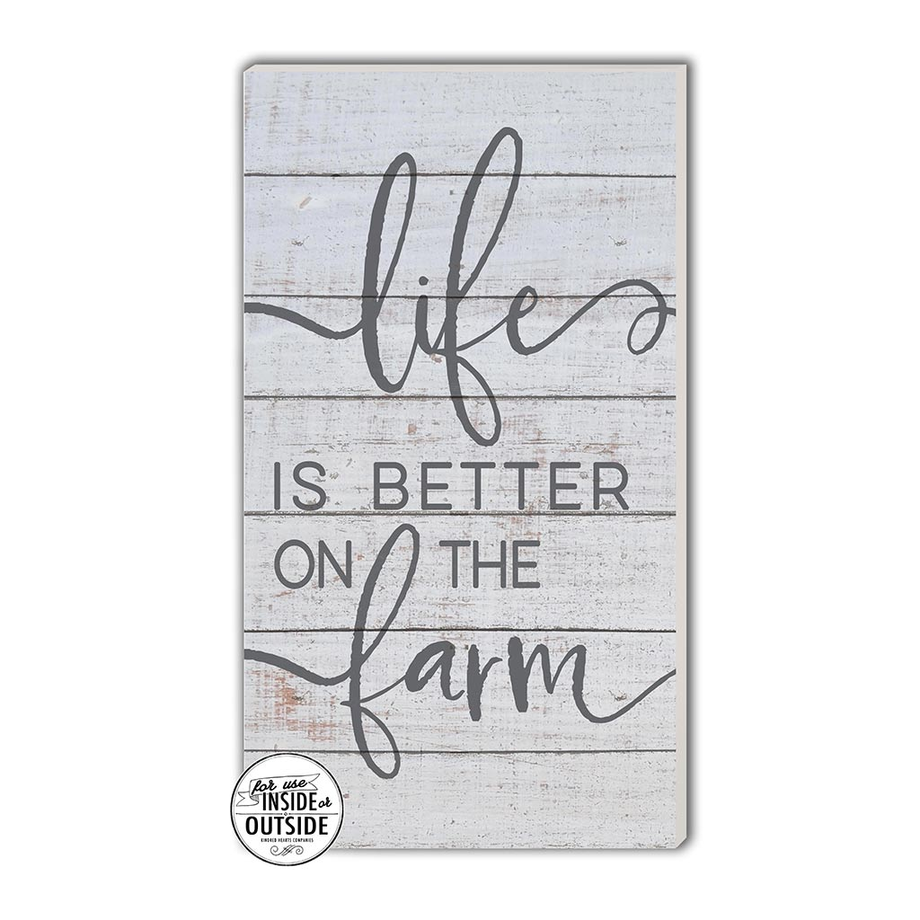 11x20 Indoor Outdoor Whitewash Sign Life is Better Farm