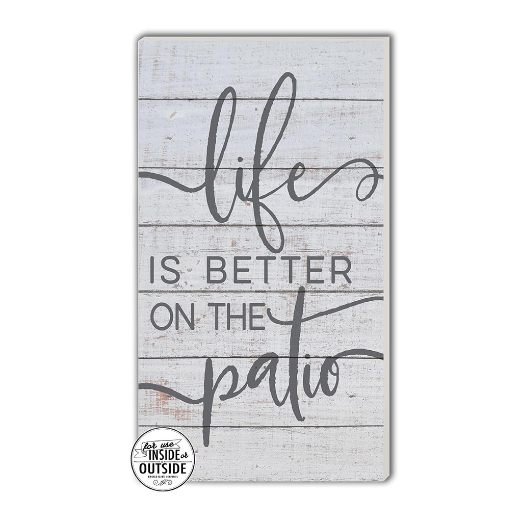 11x20 Indoor Outdoor Whitewash Sign Life is Better Patio